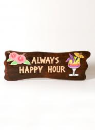 Always Happy Hour Wood Sign
